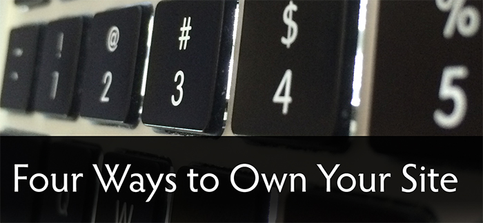 four ways to own your website